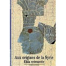 AUX ORIGINE DE LA SYRIE