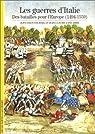 Les Guerres d'Italie : Des batailles pour l'Europe (1494-1559) par Fournel