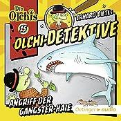 Angriff der Gangster-Haie (Olchi-Detektive 15) | Erhard Dietl, Barbara Iland-Olschewski