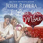 I Love You More | Josie Riviera