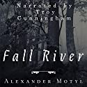 Fall River Audiobook by Alexander Motyl Narrated by Troy Cunningham