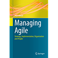 Managing Agile: Strategy, Implementation, Organisation and People (English Edition)
