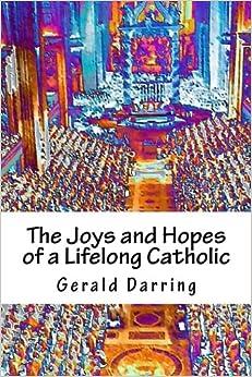 The Joys and Hopes of a Lifelong Catholic