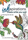 img - for Inkspirations Create While You Wait: Coloring on the Go book / textbook / text book