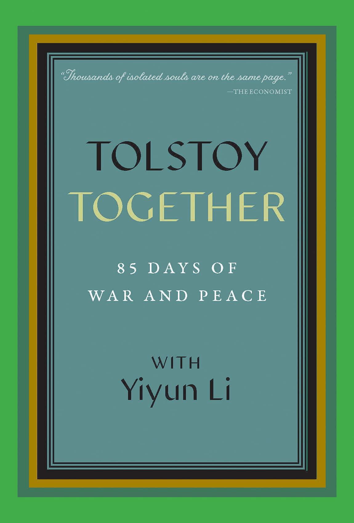 Tolstoy Together: 85 Days of War and Peace with Yiyun Li: Li, Yiyun, A  Public Space: 9781734590760: Amazon.com: Books