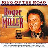 : Roger Miller - King of the Road: Greatest Hits & Favorites