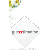 Guesstimation: Solving the World's Problems on the Back of a Cocktail Napkin (English Edition)
