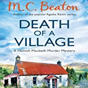 Death of a Village: Hamish Macbeth, Book 18 | M. C. Beaton