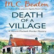 Death of a Village: Hamish Macbeth, Book 18 | M. C. Beaton