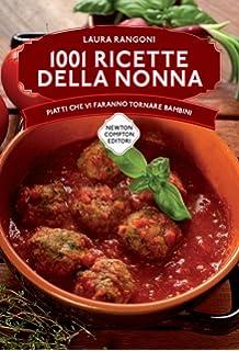 1001 ricette della nonna piatti che vi faranno tornare bambini