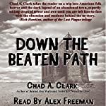 Down the Beaten Path | Chad A. Clark