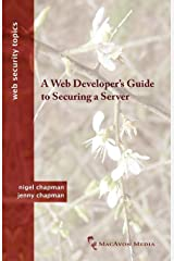 A Web Developer's Guide to Securing a Server (Web Security Topics) Paperback