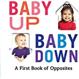 Baby Up, Baby Down: A First Book of Opposites