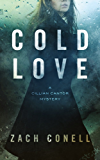 Cold Love: A Cillian Canter Mystery (Cillian Cantor Book 1)