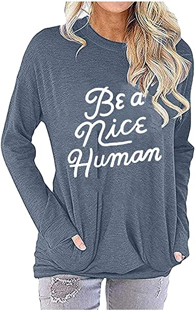 EDC Pocket Shirts for Women Funny Novelty Casual Comfy Loose Fit Be A Nice Human Letter Print Long Sleeve Tunic Tops Blouse