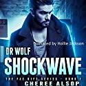 Dr. Wolf: Shockwave: The Fae Rift Series, Book 1 Audiobook by Cheree Lynn Alsop Narrated by Hollie Jackson