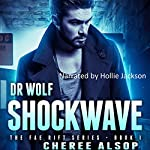Dr. Wolf: Shockwave: The Fae Rift Series, Book 1 | Cheree Lynn Alsop