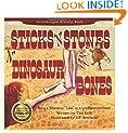 Sticks 'n Stones 'n Dinosaur Bones (Unhinged History)