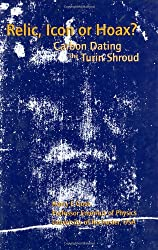 Relic, Icon or Hoax?: Carbon Dating the Turin Shroud