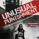 Unusual Punishment: Inside the Walla Walla Prison, 1970-1985 Audiobook by Christopher Murray Narrated by John N Gully