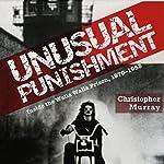 Unusual Punishment: Inside the Walla Walla Prison, 1970-1985 | Christopher Murray