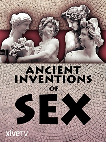 - Ancient Inventions of Sex