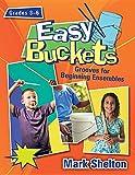 Easy Buckets: Grooves for Beginning Ensembles