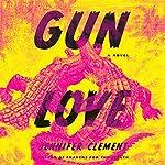 Gun Love | Jennifer Clement