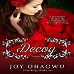 Decoy: Elliot-Kings, Book 1 | Joy Ohagwu