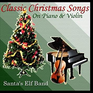 santas elf band classic christmas songs on piano violin amazoncom music - Classical Christmas Songs