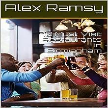 10 Must-Visit Restaurants in Birmingham Audiobook by Alex Ramsy Narrated by Tanya Brown