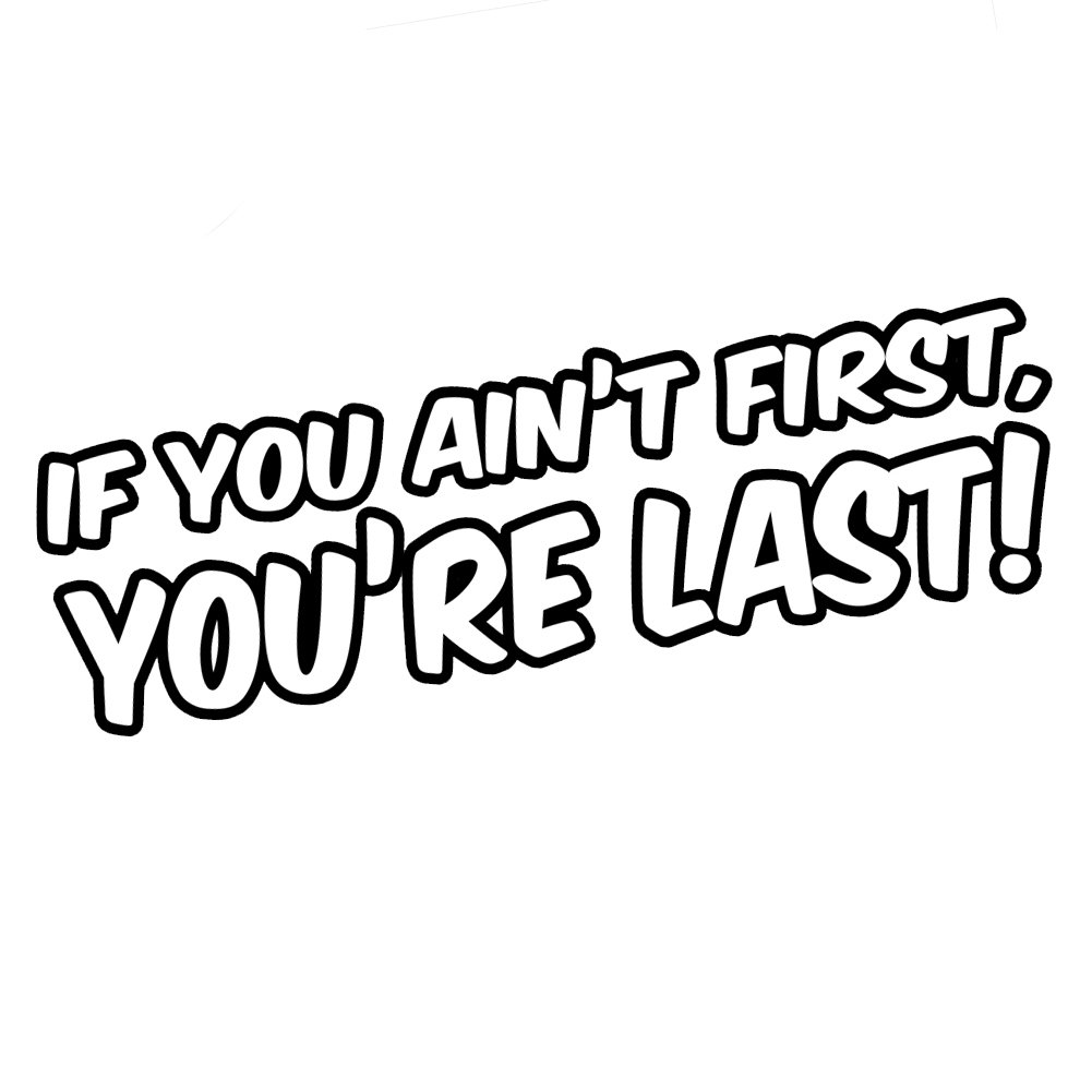 Amazon com funny ricky bobby quote if you aint first youre last 8 vinyl sticker car decal 8 black automotive