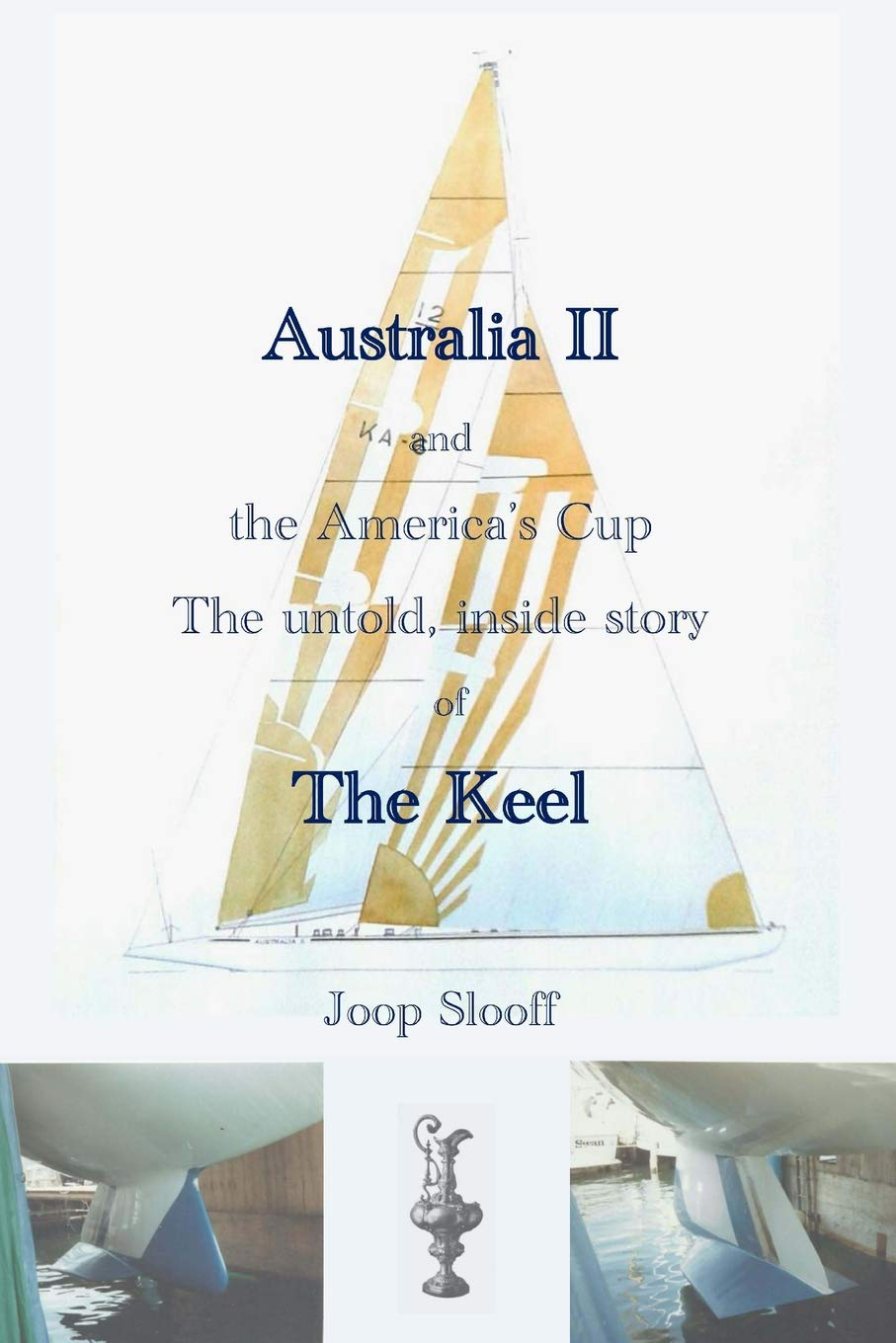 Australia II and the America's Cup: The untold, inside story of The Keel pdf