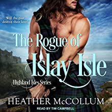 The Rogue of Islay Isle: Highland Isles Series, Book 2 Audiobook by Heather McCollum Narrated by Tim Campbell