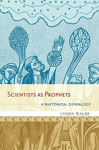 Scientists as Prophets: A Rhetorical Genealogy