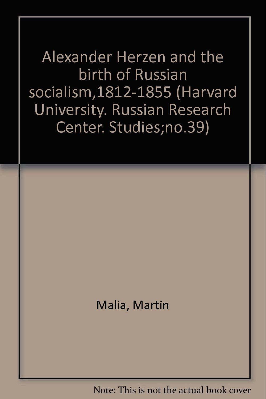 Alexander Herzen and the Birth of Russian Socialism, 1812-1855 pdf