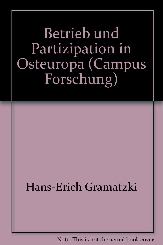 Betrieb und Partizipation in Osteuropa (Campus Forschung) Gebundenes Buch – 1. Januar 1986 Hans-Erich Gramatzki Hans G. Nutzinger Campus Verlag 3593337509