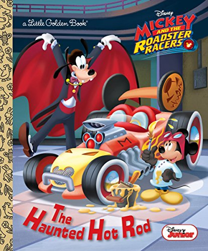 The Haunted Hot Rod (Disney Junior: Mickey and the Roadster Racers) (Little Golden Book) -