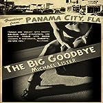 The Big Goodbye | Michael Lister