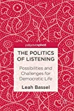 The Politics of Listening: Possibilities and Challenges for Democratic Life