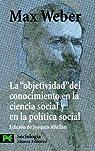 La  ' objetividad '  del conocimiento en la ciencia social y en la política social par Max Weber