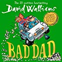Bad Dad Audiobook by David Walliams Narrated by David Walliams