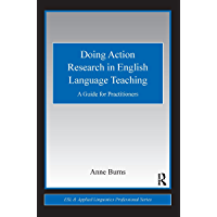 Doing Action Research in English Language Teaching: A Guide for Practitioners (ESL & Applied Linguistics Professional Series) (English Edition)