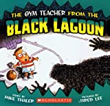 The Gym Teacher from the Black Lagoon, Mike Thaler, 0613377141