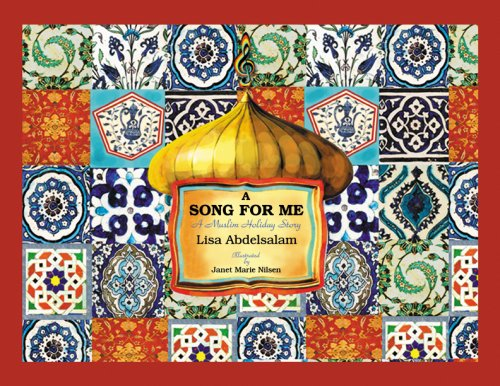 A Song For Me A Muslim Holiday Story Book With Free Bonus Cd