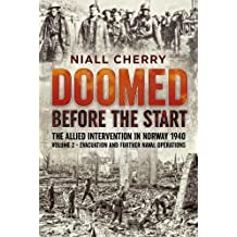 Doomed Before the Start: The Allied Intervention in Norway 1940. Volume 2: Evacuation and Further Naval Operations