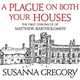 A Plague on Both Your Houses: The First Chronicle of Matthew Bartholomew