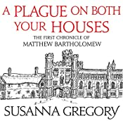 A Plague on Both Your Houses: The First Chronicle of Matthew Bartholomew | Susanna Gregory