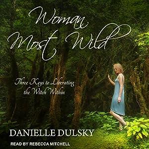 Woman Most Wild Audiobook