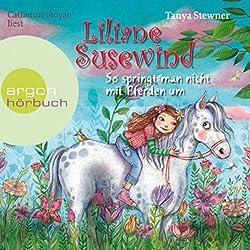 So springt man nicht mit Pferden um (Liliane Susewind 5)
